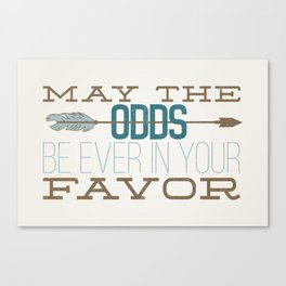 May the Odds Canvas Print