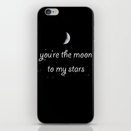 You're The Moon To My Stars iPhone Skin