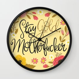 Pretty Sweary- Stay Gold MotherF'er Wall Clock