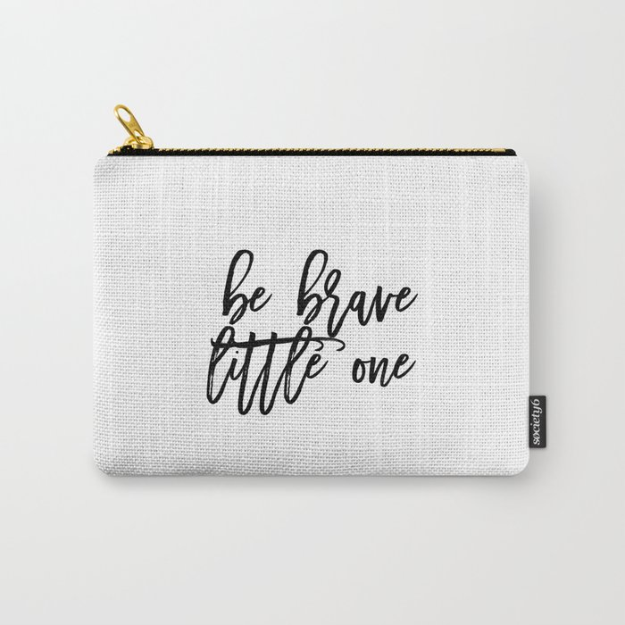 Gift For Kids,Watercolor Design,Inspirational Quote,PRINTABLE Art,Motivational Print,Be Brave Little Carry-All Pouch