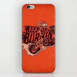 'KEEP ON BURNIN' iPhone Skin