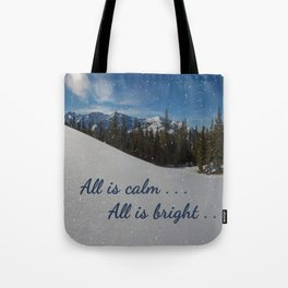 All is calm . . .  All is bright . . .   Tote Bag