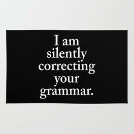 I am silently correcting your grammar (Black & White) Rug
