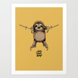 Hang in There Baby Sloth Art Print