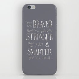 "Winnie the Pooh quote ""You are BRAVER"" iPhone Skin"