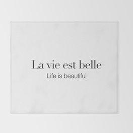 La vie est belle Throw Blanket