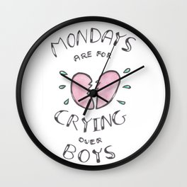 mondays are for crying Wall Clock