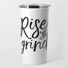RISE AND GRIND, Bedroom Decor,Bedroom Wall Art,Home Decor,Motivational Quote,Rise And Shine Sign,Quo Travel Mug