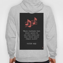 """""""Music expresses that which cannot be said and on which it is impossible to be silent."""" Hoody"""