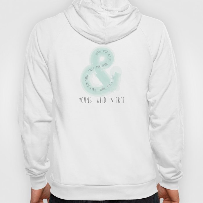 Young Wild & Free Hoody