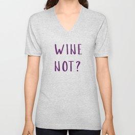 Wine Not? Unisex V-Neck