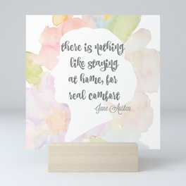 There is nothing like staying at home Jane Austen Mini Art Print