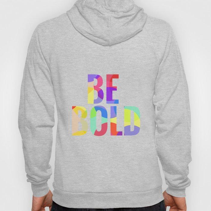 BE BOLD Hoody