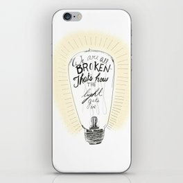 We are all broken light bulb quote iPhone Skin