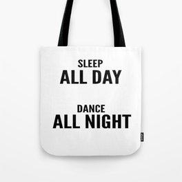 Sleep and dance Tote Bag