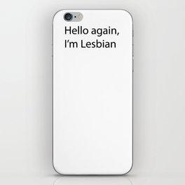 Hello Again I'm Lesbian iPhone Skin
