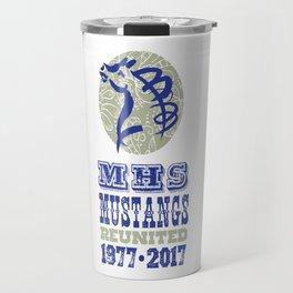 MHS Mustangs   Reunited Travel Mug