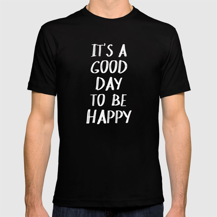 It's a Good Day to Be Happy - Yellow T-shirt