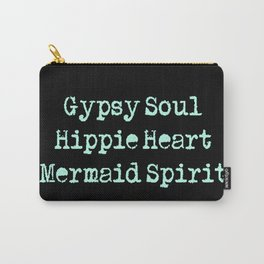 Gypsy Soul, Hippie Heart, Mermaid Spirit Carry-All Pouch