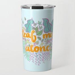 leaf me alone Travel Mug