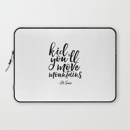 Dr Seuss Quote Kid you'll Move Mountains Kids Room Decor Children Poster Nursery Decor Nursery Wall Laptop Sleeve