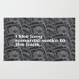 ROMANTIC WALKS... TO THE BANK Rug