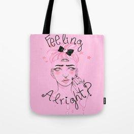Feeling Alright? Tote Bag