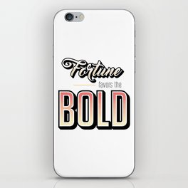 Fortune Favors the Bold Motivational Quote iPhone Skin