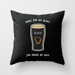 Stout - Once You Go Black... Throw Pillow