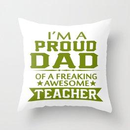 PROUD OF TEACHER'S DAD Throw Pillow