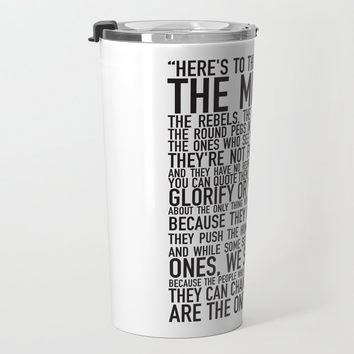 Here's to the crazy ones Travel Mug