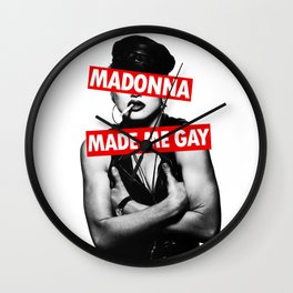 M adonna Made Me GAY Wall Clock