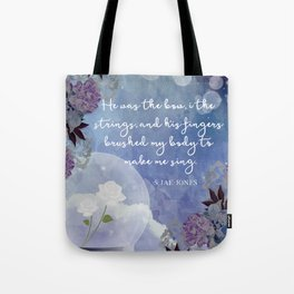 He Was The Bow, I The Strings Tote Bag