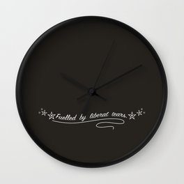 Fuelled by Liberal Tears Wall Clock