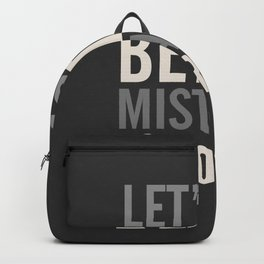 Let's do better mistakes tomorrow, improve yourself, typography illustration for fun, humor, smile, Backpack