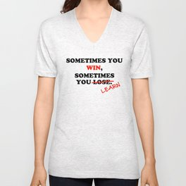 Sometimes You Win...Typography Motivational Phrase Unisex V-Neck