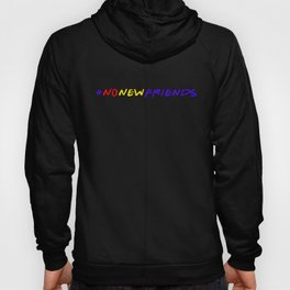 #NoNewFriends - colorful Hoody