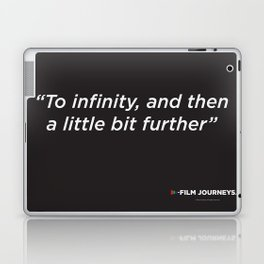 Film Journeys Misquotes: To Infinity, And The A Little Bit Further Laptop & iPad Skin