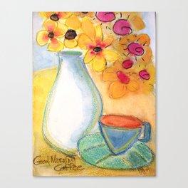 Good Morning Coffee Canvas Print