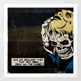 Dead All the While Art Print
