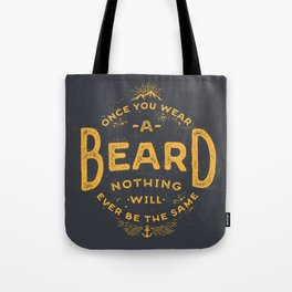Once You Wear A Beard Nothing Will Ever Be The Same Tote Bag