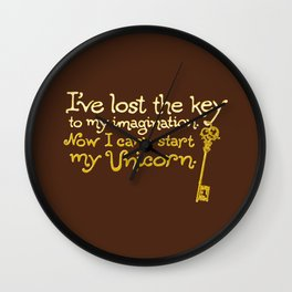 I've Lost The Key To My Imagination. Now I Can't Start My Unicorn. Wall Clock
