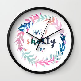 Have a shitty day Wall Clock