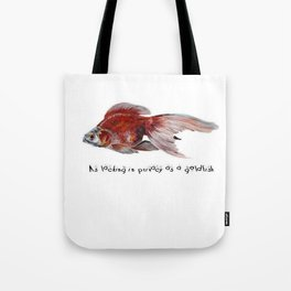 As Lacking In Privacy As A Goldfish Tote Bag