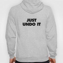 Just Undo It Hoody