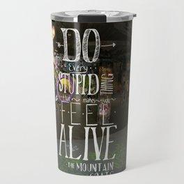 Do Stupid Things - Mountain Goats Travel Mug
