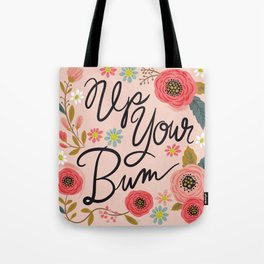 Pretty Swe*ry: Up Your Bum Tote Bag