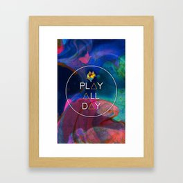 PLAY ALL DAY Framed Art Print