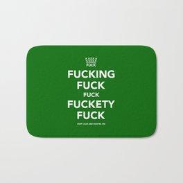 Fucking Fuck Fuck Fuckety Fuck- Green. Bath Mat