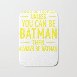 Always be yourself Bath Mat